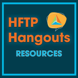 HFTP Hangouts Resources