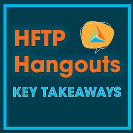 HFTP Hangouts Takeaways